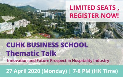 CUHK Business School Thematic Talk-Topic: Innovation and Future Prospect in Hospitality Industry